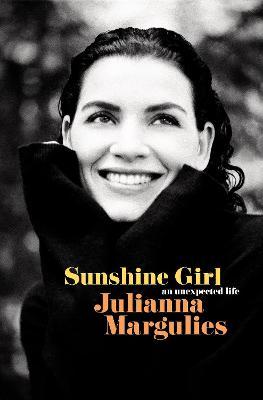 Sunshine Girl: An Unexpected Life book