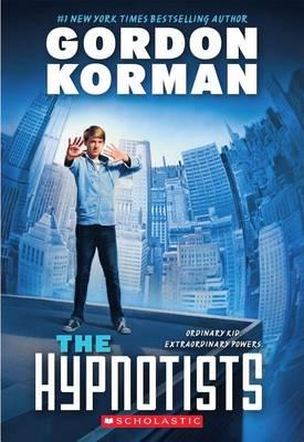 The Hypnotists by Gordon Korman