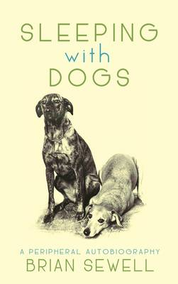 Sleeping with Dogs by Brian Sewell
