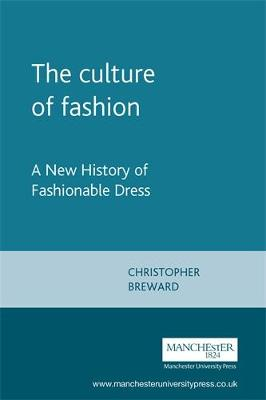 Culture of Fashion by Christopher Breward