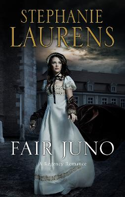 Fair Juno: A Regency romance by Stephanie Laurens