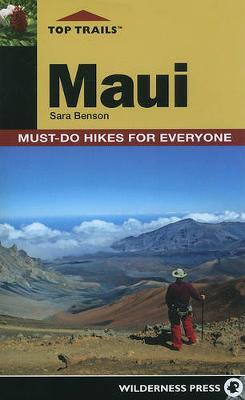 Top Trails: Maui by Sara Benson