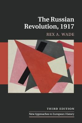 The Russian Revolution, 1917 by Rex A. Wade