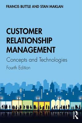 Customer Relationship Management: Concepts and Technologies by Francis Buttle