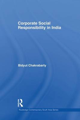 Corporate Social Responsibility in India by Bidyut Chakrabarty