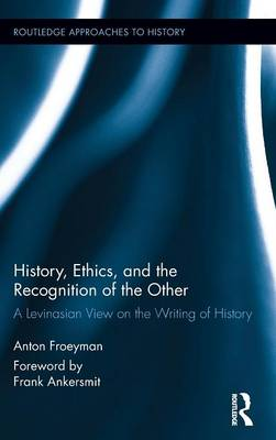History, Ethics, and the Recognition of the Other book