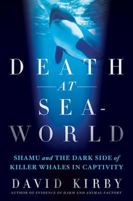 Death at Seaworld by David Kirby