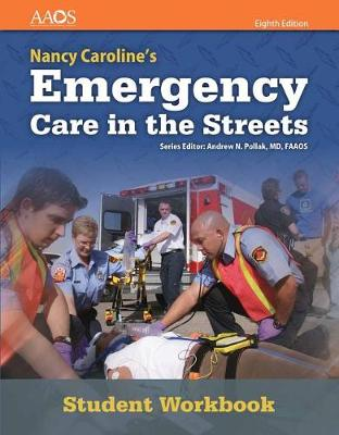 Nancy Caroline's Emergency Care In The Streets Student Workbook by AAOS