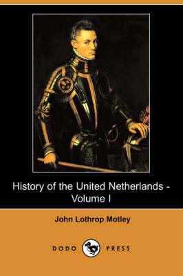History of the United Netherlands - Volume I (Dodo Press) book