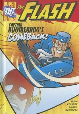 The Flash: Captain Boomerang's Comeback! by Blake A Hoena
