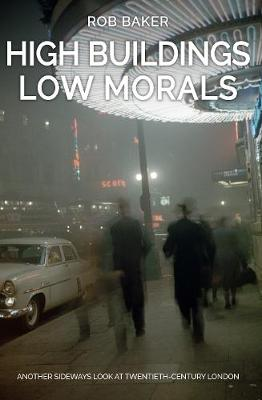 High Buildings, Low Morals by Rob Baker