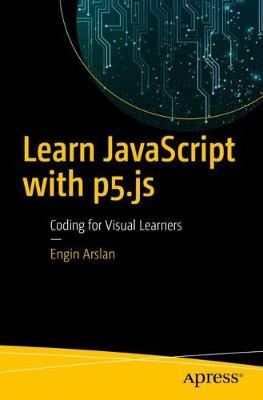 Learn JavaScript with p5.js by Engin Arslan