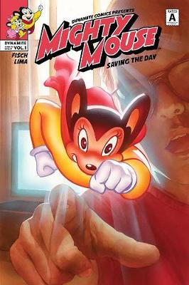 Mighty Mouse Volume 1: Saving The Day by Sholly Fisch