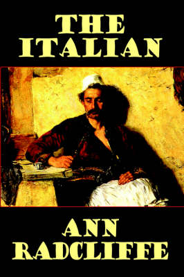 Italian, or the Confessional of the Black Penitents by Ann Ward Radcliffe