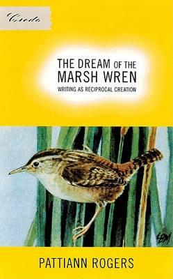 Dream of the Marsh Wren by Pattiann Rogers