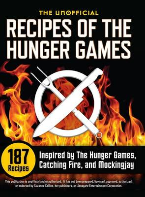 Unofficial Recipes of the Hunger Games by Suzanne Collins