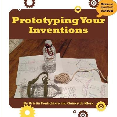 Prototyping Your Inventions by Kristin Fontichiaro