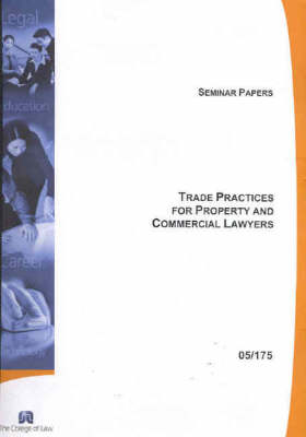 Trade Practices for Property and Commercial Lawyers by College of Law Sydney
