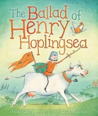 The Ballad of Henry Hoplingsea by Julia Hubery