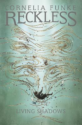Reckless II: Living Shadows by Cornelia Funke