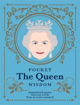 Pocket The Queen Wisdom: Inspirational Quotes and Wise Words From an Iconic Monarch by Hardie Grant