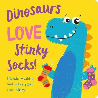 Dinosaurs LOVE Stinky Socks! by Jenny Copper