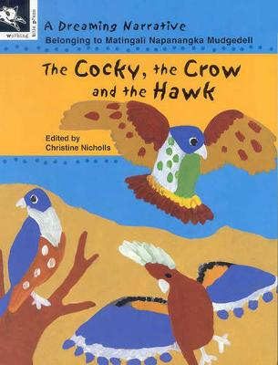 Cocky, the Crow and the Hawk by Matingali Napanangka Mudgedell