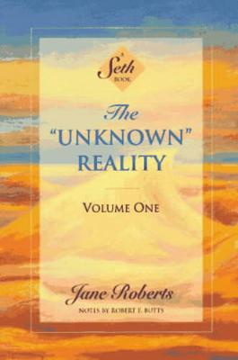 The Unknown Reality  v.1 by Jane Roberts
