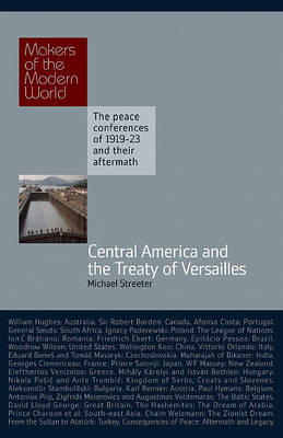 Central America, The Caribbean and the Treaty of Versailles by Michael Streeter