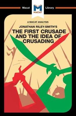 The First Crusade and the Idea of Crusading by Damien Peters
