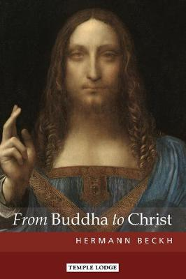 From Buddha to Christ by Hermann Beckh