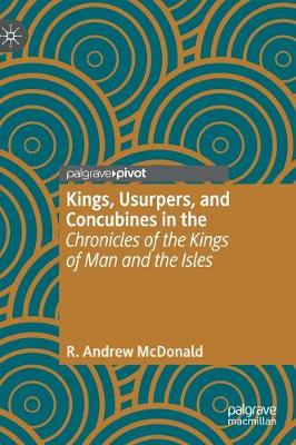 Kings, Usurpers, and Concubines in the 'Chronicles of the Kings of Man and the Isles' book