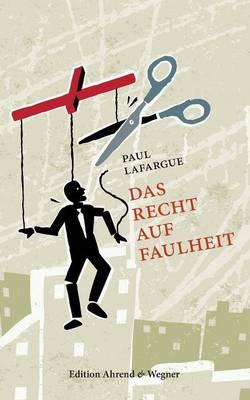 Das Recht auf Faulheit by Jurgen Muller