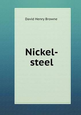 Nickel-Steel by David Henry Browne