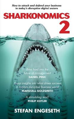 Sharkanomics 2: How to Attack and Defend Your Business in Today's Disruptive Digital Waters book
