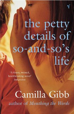 The Petty Details of So-and-So's Life by Camilla Gibb