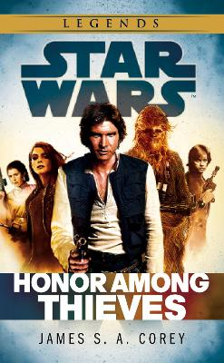 Star Wars: Empire and Rebellion: Honor Among Thieves by James S. A. Corey