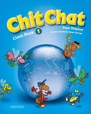 Chit Chat 1: Class Book by Paul Shipton