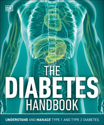 The Diabetes Handbook: Understand and Manage Type 1 and Type 2 Diabetes by