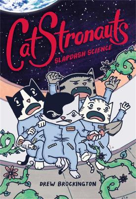 CatStronauts: Slapdash Science by Drew Brockington