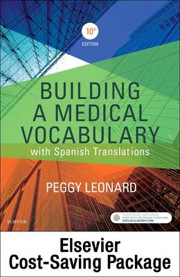 Medical Terminology Online with Elsevier Adaptive Learning for Building a Medical Vocabulary (Access Card and Textbook Package) by Leonard
