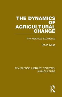 The Dynamics of Agricultural Change: The Historical Experience book