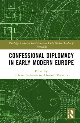 Confessional Diplomacy in Early Modern Europe book