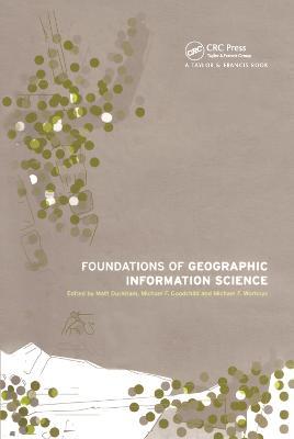 Foundations of Geographic Information Science by Matt Duckham