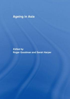 Ageing in Asia by Roger Goodman