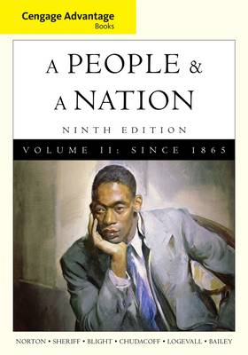 Cengage Advantage Books: A People and a Nation: A History of the United States: v. 2 by David W. Blight