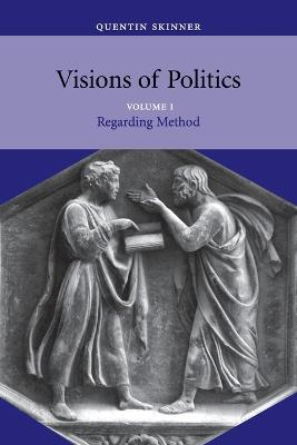 Visions of Politics Visions of Politics Regarding Method v. 1 by Quentin Skinner