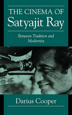 The Cinema of Satyajit Ray by Darius Cooper