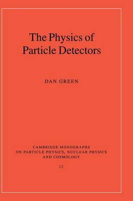 Physics of Particle Detectors by Dan Green