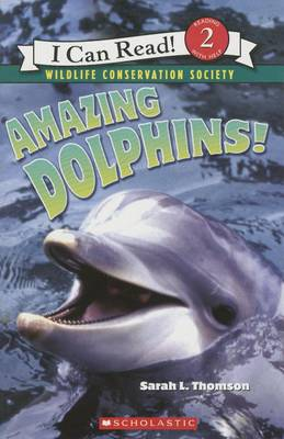 Amazing Dolphins! by Sarah L Thomson